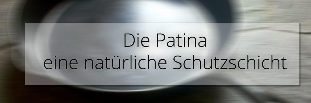 Patina - eine natürliche Schutzschicht auf der gusseisernen Pfanne. Wie sie entsteht und wie sie gepflegt wird.